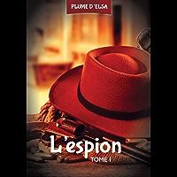 L'espion: Tome 1 (French Edition)