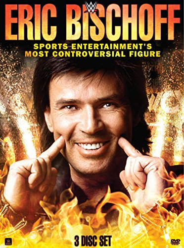 WWE: Eric Bischoff - Sports Entertainment's Most Controversial Figure