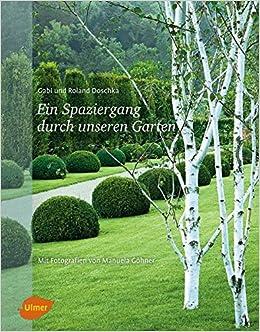 Ein Spaziergang Durch Unseren Garten Amazon De Doschka Roland Gohner Manuela Bucher
