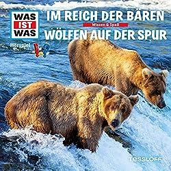 Im Reich der Bären / Wölfen auf der Spur (Was ist Was 20)