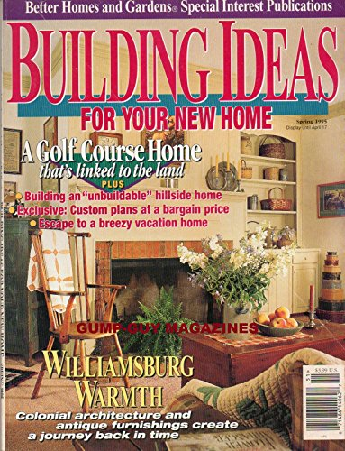 - Better Homes & Gardens BUILDING IDEAS FOR YOUR NEW HOME 1995 Magazine A GOLF COURSE HOME THAT'S LINKED TO THE LAND Building A Hillside Home ESCAPE TO A BREEZY VACATION HOME