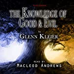 The Knowledge of Good & Evil | Glenn Kleier
