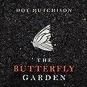The Butterfly Garden Hörbuch von Dot Hutchison Gesprochen von: Lauren Ezzo, Mel Foster