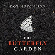 The Butterfly Garden Audiobook by Dot Hutchison Narrated by Lauren Ezzo, Mel Foster
