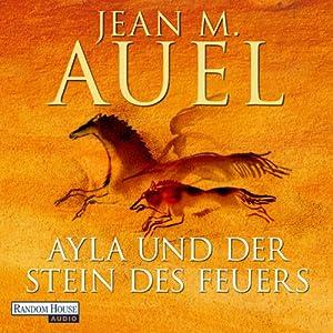Ayla und der Stein des Feuers (Ayla 5) Hörbuch