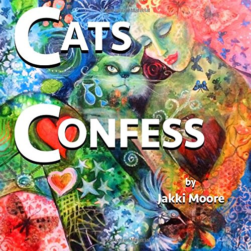 Read Online Cats Confess: What you may or may not want to know about your cat ebook