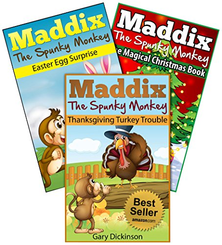 Maddix The Spunky Monkey Holiday Package: Thanksgiving Turkey Trouble + Magical Christmas Book + Easter Egg Surprise (Maddix The Spunkey Monkey 7)