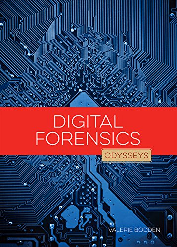 Odysseys in Crime Scene Science : Digital Forensics