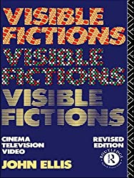 Visible Fictions: Cinema: Television: Video