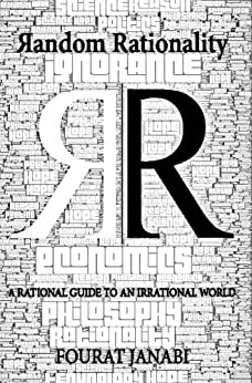 Random Rationality: Expanded - A Rational Guide to an Irrational World by [Janabi, Fourat]