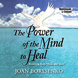 The Power of the Mind to Heal Audiobook