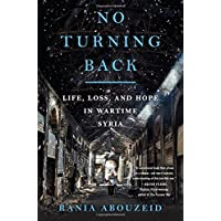 No Turning Back – Life, Loss, and Hope in Wartime Syria