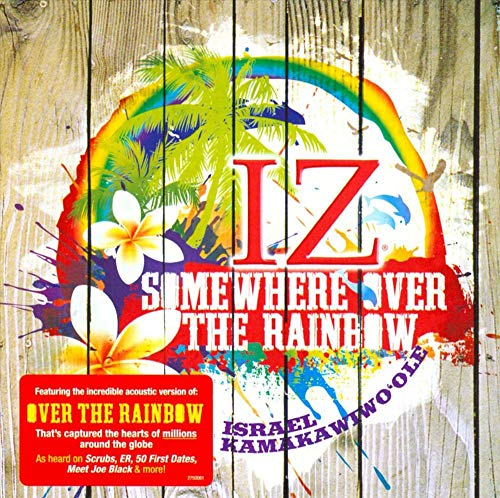 Somewhere Over the Rainbow (Israel Iz Kamakawiwo Ole Over The Rainbow)
