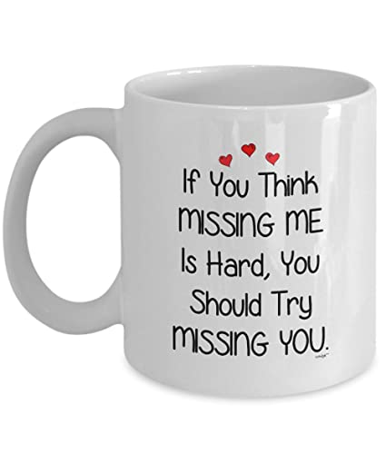 Amazoncom I Miss You Funny Coffee Mug Missing Me Gift Ideas For