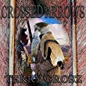 Crossed Arrows: The Mountain Men, Book 1 Audiobook by Terry Grosz Narrated by Clay Lomakayu