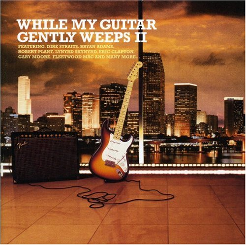 Vol. 2-While My Guitar Gently Weeps