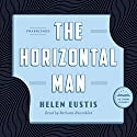 The Horizontal Man: A Library of America Audiobook Classic Audiobook by Helen Eustis Narrated by Barbara Rosenblat