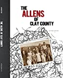img - for The Allens of Clay County book / textbook / text book