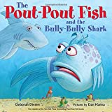 img - for The Pout-Pout Fish and the Bully-Bully Shark (A Pout-Pout Fish Adventure) book / textbook / text book
