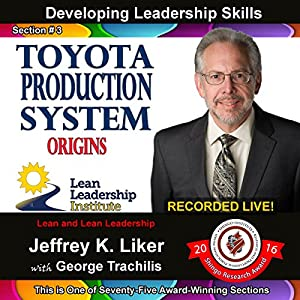 Developing Leadership Skills 03: Toyota Production System Origins Audiobook