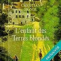 L'enfant des terres blondes (Mes romans de l'enfance 1) | Livre audio Auteur(s) : Christian Signol Narrateur(s) : Yves Mugler