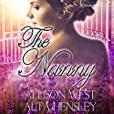 The Nanny Audiobook by Alta Hensley, Allison West Narrated by Andrew Ellis