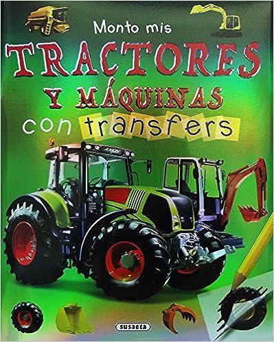 Monto Mis Tractores Y Máquinas Con Transfers por Susaeta Ediciones S A epub