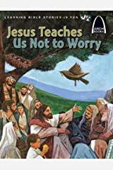 Jesus Teaches Us Not to Worry - Arch Books Paperback