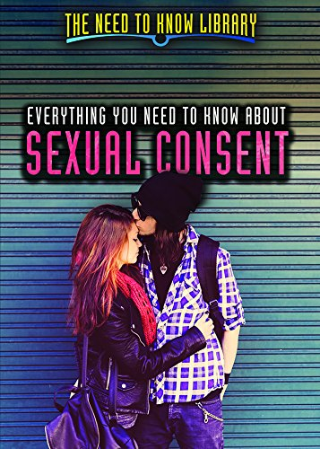 Everything You Need to Know About Sexual Consent (Need to Know Library) PDF