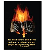 Knowledge Unlimited Inc. You Don't Have to Burn Books to Destroy a Culture. - Ray Bradbury - Poster