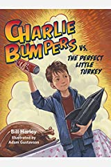 Charlie Bumpers vs. the Perfect Little Turkey Kindle Edition