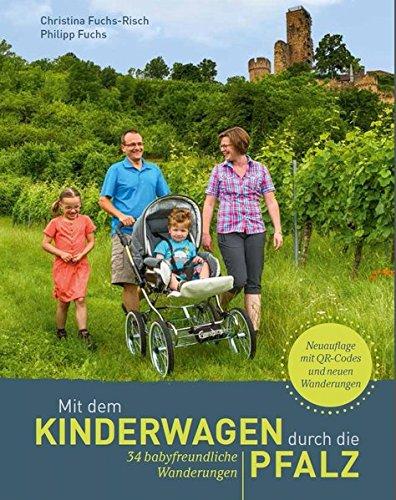 Mit dem Kinderwagen durch die Pfalz: 34 babyfreundliche Wanderungen