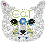 : The Perfect Cat: A Creative Colouring Book