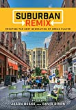 Suburban Remix: Creating the Next Generation of Urban Places
