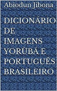 Dicionário de Imagens Yorùbá e Português Brasileiro