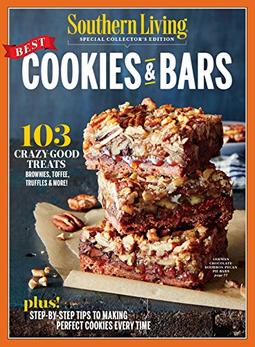 SOUTHERN LIVING Best Cookies & Bars by The Editors of Southern Living