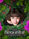 This Beautiful Fantastic: more info