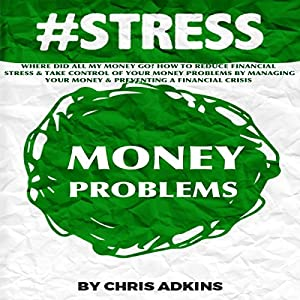 #Stress: Where Did All My Money Go? Audiobook