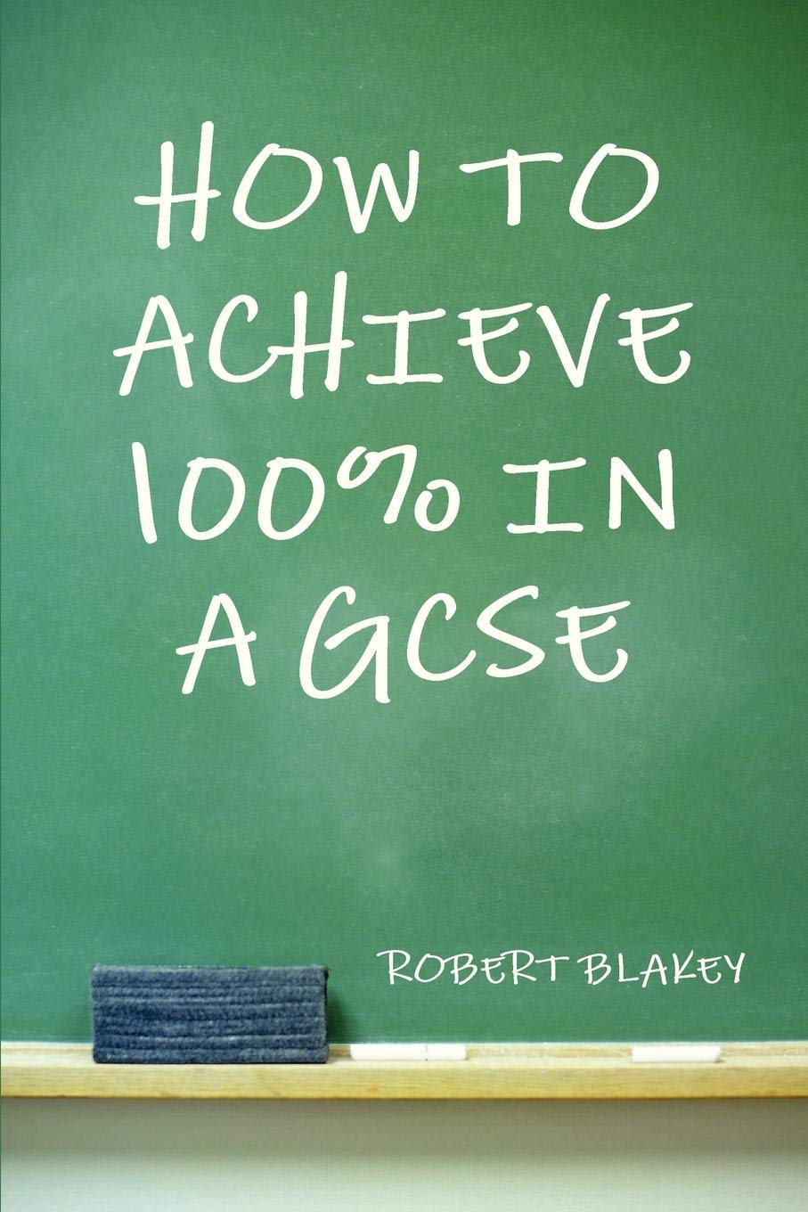 How to Achieve 100% in a GCSE - Guide to GCSE Exam and
