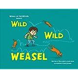 Wild Wild Weasel (World of the Weasel)