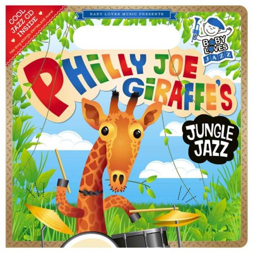 Philly Joe Giraffe's Jungle Jazz: Baby Loves Jazz PDF ePub ebook