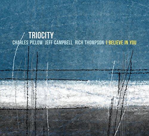 Triocity-I Believe In You-(ORIGIN82739)-CD-FLAC-2017-HOUND Download
