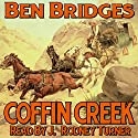 Coffin Creek Audiobook by Ben Bridges Narrated by J. Rodney Turner