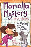 Mariella Mystery Investigates the Mystery of the Cursed Poodle (Mariella Mysteries)