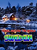 Travel Around The World : Sweden