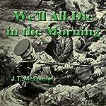 We'll All Die in the Morning | J.T. McDaniel