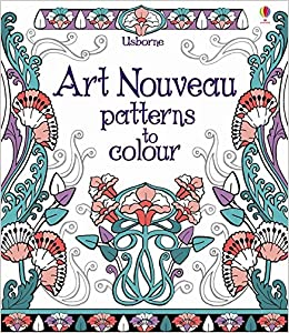 Art Nouveau Patterns To Colour Amazoncouk Emily Bone Mary Kilvert Books