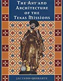 img - for The Art and Architecture of the Texas Missions (Jack and Doris Smothers Series in Texas History, Life, and Culture (Hardcover)) book / textbook / text book