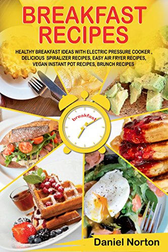 Breakfast Recipes Healthy Breakfast Ideas With Electric Pressure