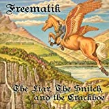 Liarthe Snitch & The Crackhoe by Freematik (2009-12-01)